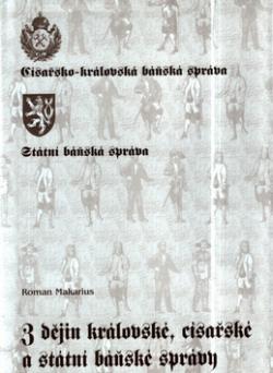 Z dějin královské, císařské a státní báňské správy