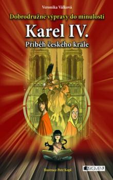 Karel IV. Příběh českého krále