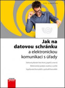 Jak na datovou schránku a elektronickou komunikaci s úřady