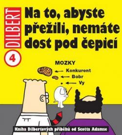 Dilbert 4 Na to, abyste přežili, nemáte dost pod čepicí