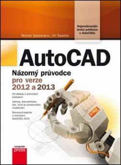 AutoCAD Názorný průvodce pro verze 2012 a 2013