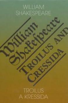 Troilus a Kressida/Troilus and Cressida