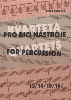 Kvarteta pro bicí nástroje / Quartets for Percussion 13-16