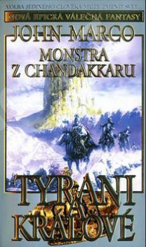 Monstra z Chandakaru Tyrani a králové