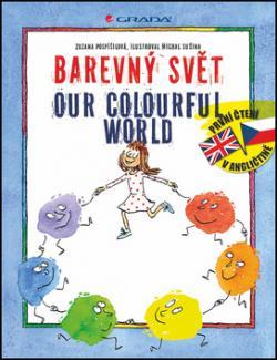 Barevný svět Our colourful world