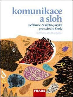 Komunikace a sloh učebnice českého jazyka pro střední školy