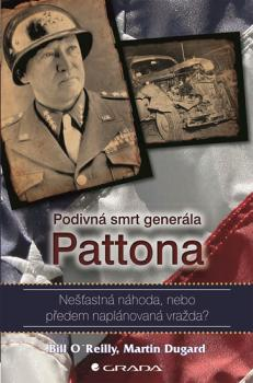 Podivná smrt generála Pattona - Nešťastná náhoda, nebo předem naplánovaná vražda?