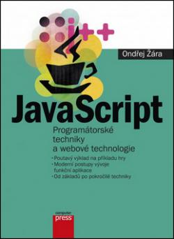 JavaScript Programátorské techniky a webové technologie