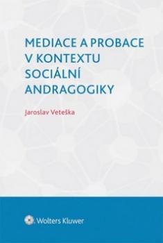 Mediace a probace v kontextu sociální andragogiky