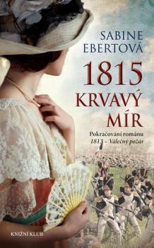 1815 - Krvavý mír