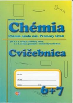 Chémia Cvičebnica pre 6. a 7. roč. ZŠ a 1. a 2. roč. gymnázia s osemroč. štúdiom