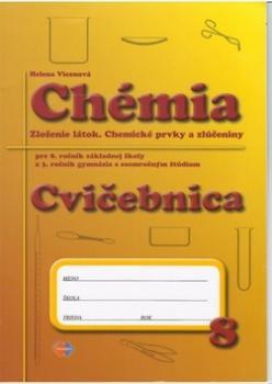 Chémia Cvičebnica pre 8. roč. ZŠ a 3. ročník gymnázia s osemročným štúdiom