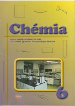 Chémia pre 6. ročník základných škôl a 1. ročník gymnázií s osemročným štúdiom