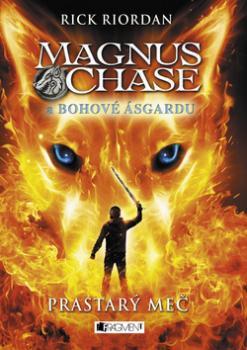 Magnus Chase a bohové Ásgardu Prastarý meč