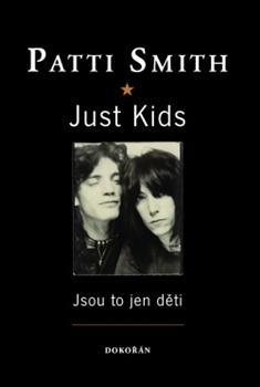 Just Kids / Jsou to jen děti