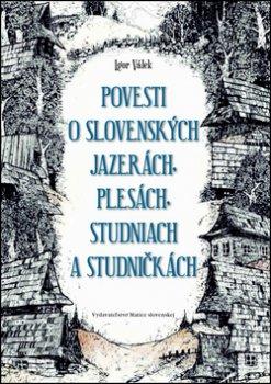 Povesti o slovenských jazerách, plesách, studniach a studničkách