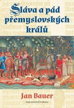 Sláva a pád přemyslovských králů
