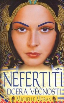 Nefertiti dcera věčnosti