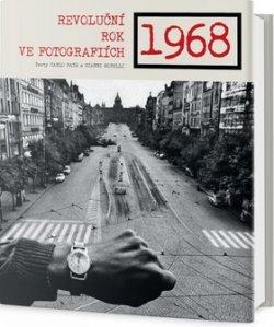 1968 Revoluční rok ve fotografiích
