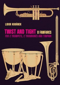 Twist and Tight - 8 fanfares for 2 trumpets, 2 trombones and timpani