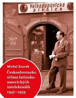 Československo očima latinskoamerických intelektuálů 1947-1959