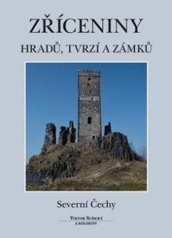 Zříceniny hradů, tvrzí a zámků Severní Čechy