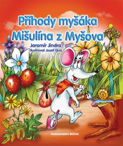 Příhody myšáka Mišulína z Myšova