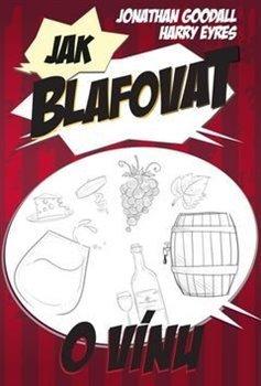 Jak blafovat o víně