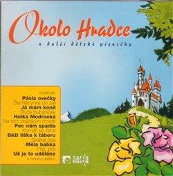 Okolo Hradce a další dětské písničky