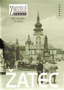 Zmizelé Čechy-Žatec