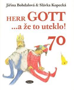 Herr Gott....a že to uteklo!