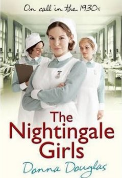 The Nightingale Girls : (Nightingales 1)