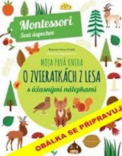 Moje první kniha o zvířátkách z lesa