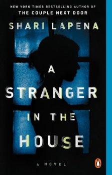 A Stranger in the House : A Novel