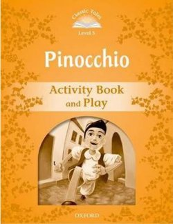Pinocchio Activity Book & Play:Classic Tales Second Edition: Level 5