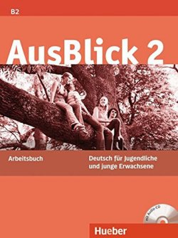 AusBlick 2: Arbeitsbuch mit integrierter Audio-CD