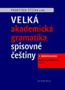 Velká akademická gramatika spisovné češtiny I. Morfologie: Druhy slov / Tvoření slov