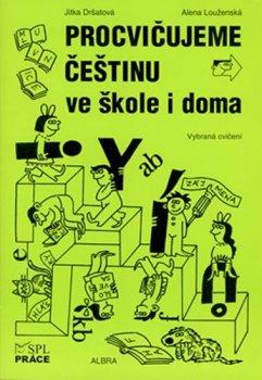 Procvičujeme češtinu ve škole i doma (pro 1. stupeň ZŠ)