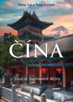 ČÍNA - Stručné ilustrované dějiny