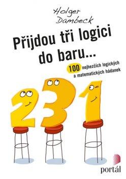 Přijdou tři logici do baru... - 100 nejhezčích logických a matematických hádanek
