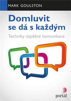 Domluvit se dá s každým - Techniky úspěšné komunikace