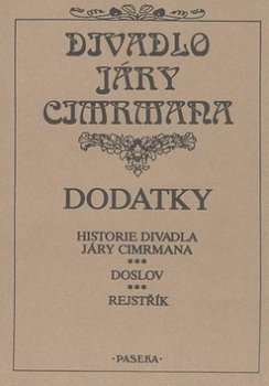 Dodatky - Historie Divadla Járy Cimrmana