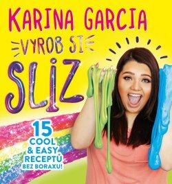 Karina Garcia - Vyrob si sliz