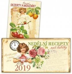 Kalendář 2019 - Nedělní recepty naší babičky + Ovocné dezerty a moučníky naší babičky