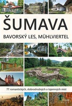 Šumava. Bavorský les, Mühlviertel