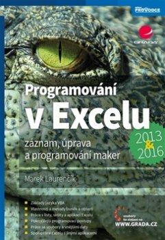 Programování v Excelu 2013 a 2016 - Záznam, úprava a programování maker