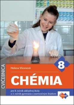 Chémia pre 8. ročník základnej školy a 3. ročník gymnázia s osemročným štúdiom
