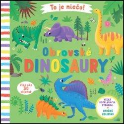 To je niečo! Obrovské dinosaury