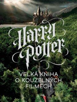Harry Potter - Velká kniha o kouzelných filmech