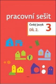 Český jazyk 3. ročník Pracovní sešit 2. díl